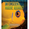 The Conscientious Marine Aquarist (2nd Edition)
